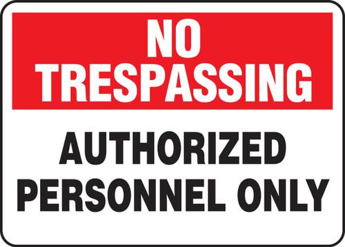 No Trespassing - Authorized Personnel Only - Dura-Fiberglass - 7'' X 10''