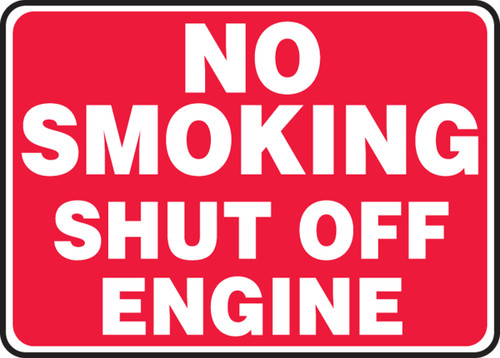 No Smoking Shut Off Engine - Plastic - 7'' X 10''