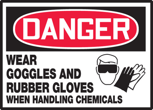 Wear Goggles And Rubber Gloves When Handling Chemicals (w/graphic)