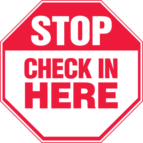 Stop - Check In Here - Adhesive Vinyl - 12'' X 12''