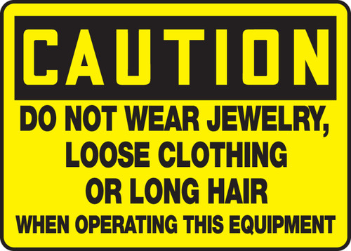 Caution - Do Not Wear Jewelry, Loose Clothing Or Long Hair When Operating This Equipment