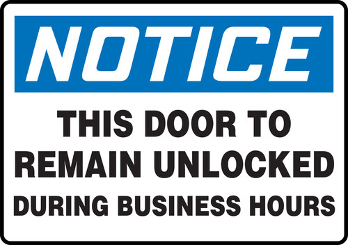 Notice - This Door To Remain Unlocked During Business Hours - Re-Plastic - 7'' X 10''
