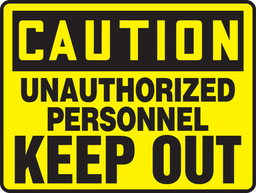 Caution - Unauthorized Personnel Keep Out