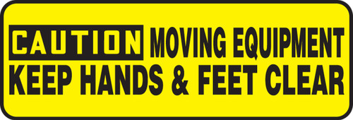 Caution - Moving Equipment Keep Hands & Feet Clear