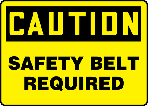 Caution - Safety Belt Required - Dura-Plastic - 10'' X 14''