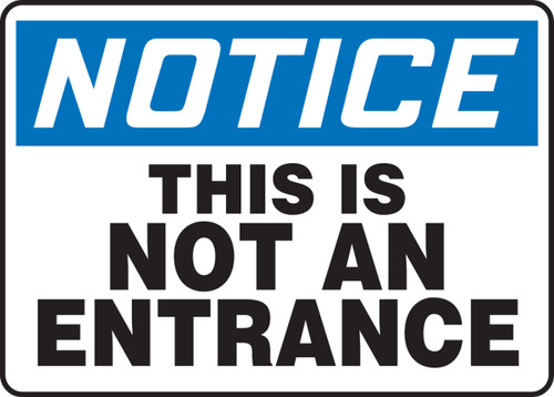Notice - This Is Not An Entrance - Dura-Plastic - 10'' X 14''