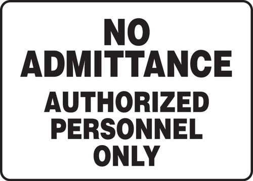 No Admittance Authorized Personnel Only