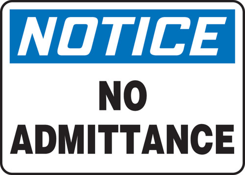 Notice - No Admittance - .040 Aluminum - 14'' X 20''