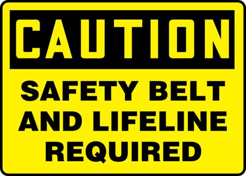Caution - Safety Belt And Lifeline Required - Adhesive Dura-Vinyl - 10'' X 14''