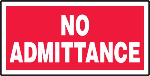No Admittance - Aluma-Lite - 7'' X 14''
