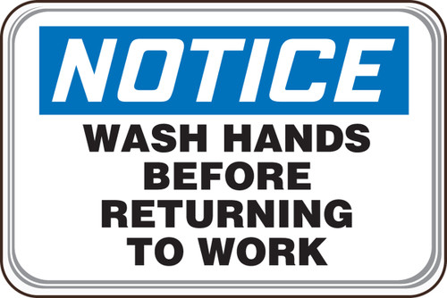 Notice Wash Hand Before Returning To Work Sign