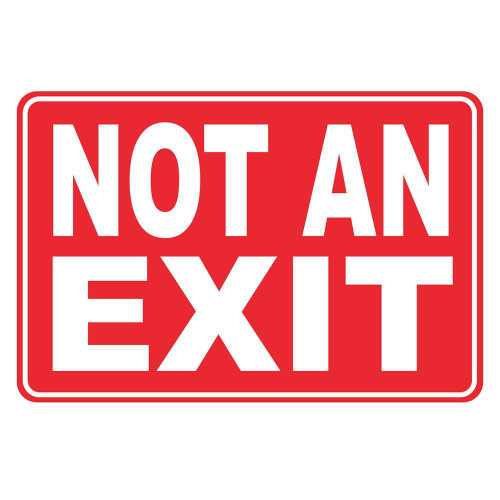 Not An Exit - Re-Plastic - 7'' X 10''