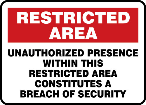 Unauthorized Presence Within This Restricted Area Constitutes A Breach Of Security - Adhesive Dura-Vinyl - 10'' X 14''