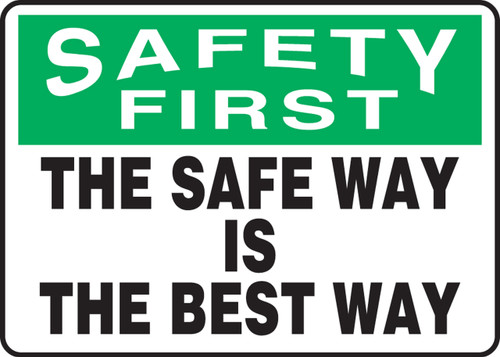 Safety First The Safe Way Is The Best Way (W/Graphic) - Adhesive Dura-Vinyl - 10'' X 14''