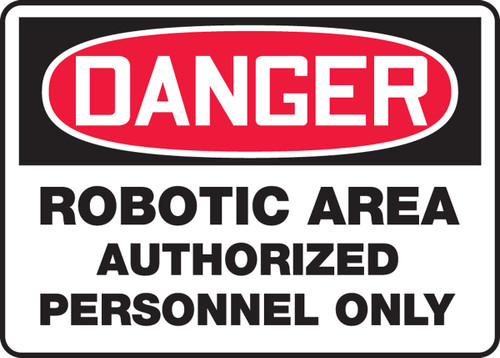 Danger - Robotic Area Authorized Personnel Only