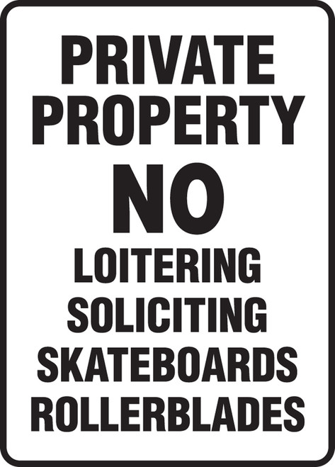 Private Property No Loitering Soliciting Skateboards Rollerblades - Re-Plastic - 14'' X 10''