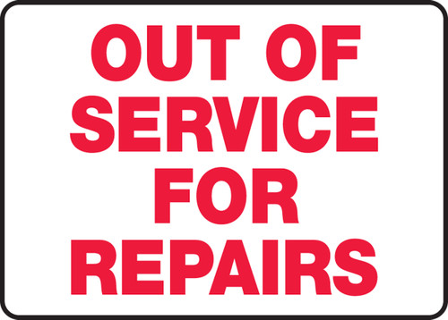 Out Of Service For Repairs - .040 Aluminum - 10'' X 14''