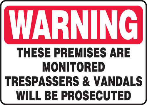 Warning - These Premises Are Monitored Trespassers & Vandals Will Be Prosecuted