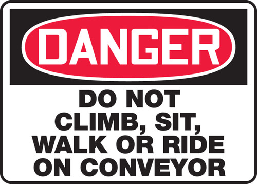 Danger - Do Not Climb, Sit, Walk Or Ride On Conveyor