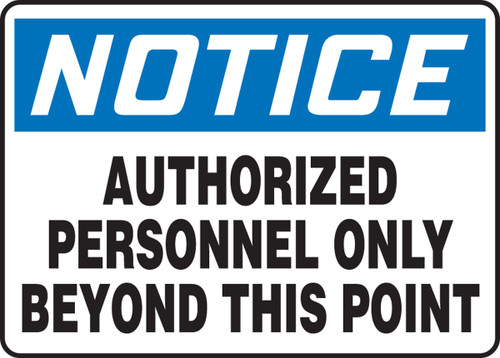 Notice - Authorized Personnel Only Beyond This Point - Dura-Plastic - 7'' X 10''