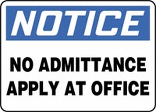 Notice - No Admittance Apply At Office - Re-Plastic - 7'' X 10''