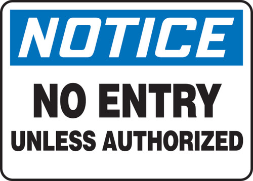 Notice - No Entry Unless Authorized - Dura-Fiberglass - 10'' X 14''