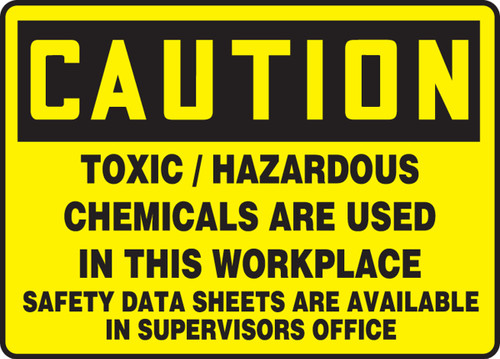 Caution - Toxic/Hazardous Chemicals Are Used In This Workplace Safety Data Sheets Are Available In Supervisors Office - Adhesive Dura-Vinyl - 10'' X 14''