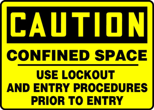 Caution - Confined Space Use Lockout And Entry Procedures Prior To Entry - Adhesive Vinyl - 7'' X 10''