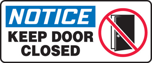 Notice - Keep Door Closed (W/Graphic) - Dura-Plastic - 7'' X 17''