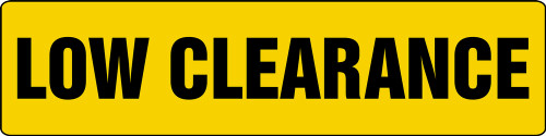 Low Clearance - Adhesive Vinyl - 6'' X 24''