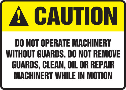 Caution - Do Not Operate Machinery Without Guards. Do Not Remove Guards, Clean, Oil Or Repair Machinery While In Motion - Adhesive Vinyl - 7'' X 10''