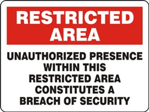 Unauthorized Presence Within This Restricted Area Constitutes A Breach Of Security