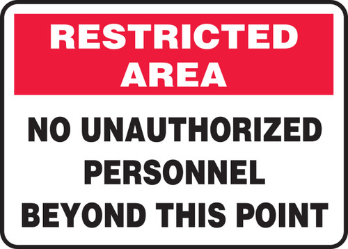 No Unauthorized Personnel Beyond This Point - Adhesive Dura-Vinyl - 7'' X 10''