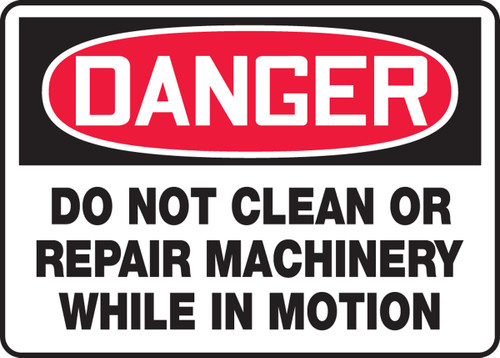 Danger - Do Not Clean Or Repair Machinery While In Motion
