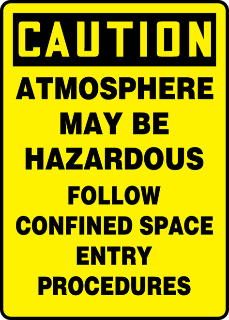 Caution - Atmosphere May Be Hazardous Follow Confined Space Entry Procedures - Plastic - 14'' X 10''