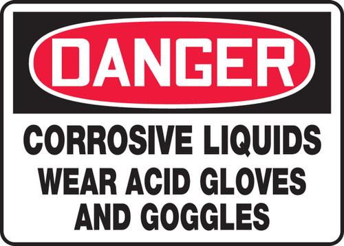 Danger - Corrosive Liquids Wear Acid Gloves And Goggles - Adhesive Vinyl - 7'' X 10''