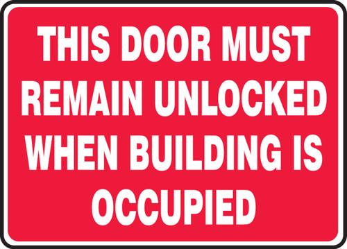 This Door Must Remain Unlocked When Building Is Occupied