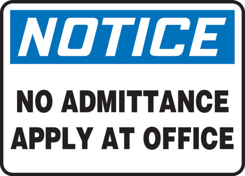 Notice - No Admittance Apply At Office - Dura-Plastic - 7'' X 10''