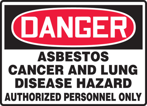 Danger - Asbestos Cancer And Lung Disease Hazard Authorized Personnel Only - Dura-Fiberglass - 10'' X 14''