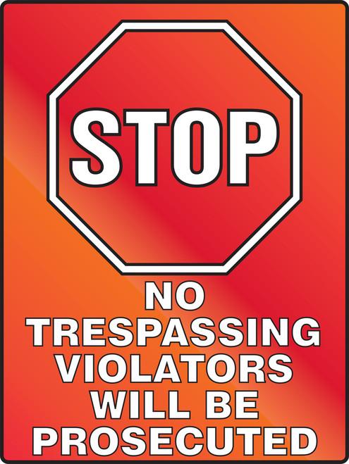 Stop No Trespassing Violators Will Be Prosecuted