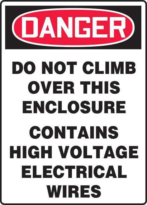 Danger - Do Not Climb Over This Enclosure Contains High Voltage Electrical Wires - Aluma-Lite - 14'' X 10''