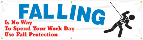 Falling Is No Way To Spend Your Work Day Use Fall Protection Banner