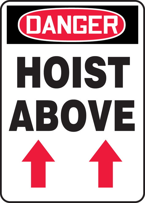 Danger - Hoist Above (Arrow Up) - Re-Plastic - 14'' X 10''