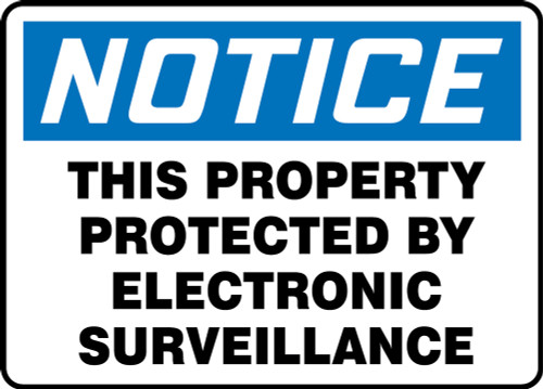 Notice - This Property Protected By Electronic Surveillance