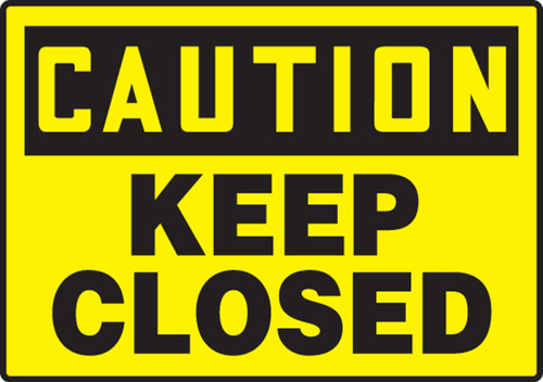 Caution - Keep Closed - Dura-Fiberglass - 7'' X 10''