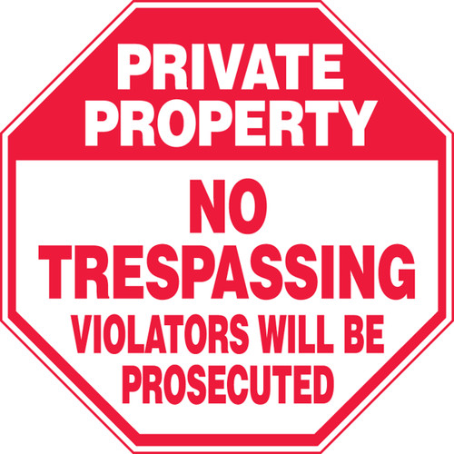 Private Property - No Trespassing Violators Will Be Prosecuted - Re-Plastic - 12'' X 12''