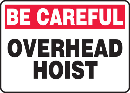 Be Careful - Overhead Hoist - Adhesive Dura-Vinyl - 10'' X 14''