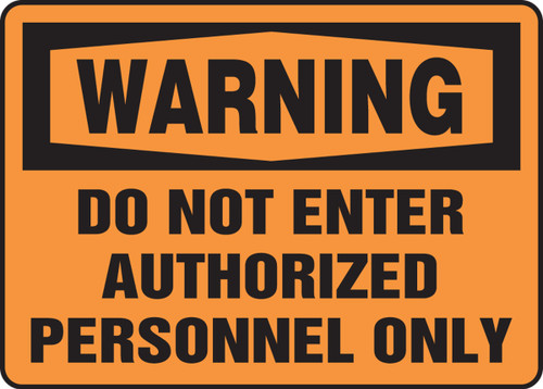 Warning - Do Not Enter Authorized Personnel Only - Dura-Fiberglass - 14'' X 20''