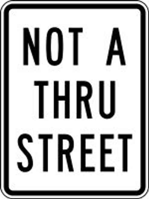 "Not A Thru Street Sign- 24"" x 18"""
