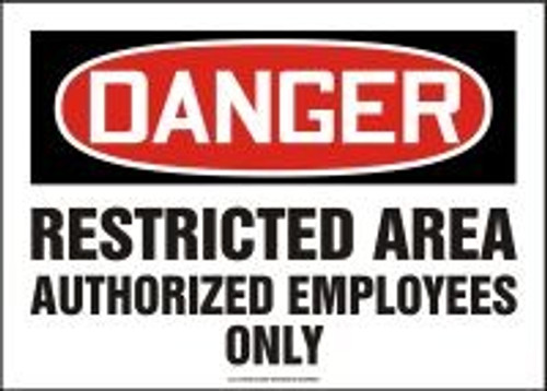 Danger - Restricted Area Authorized Employees Only